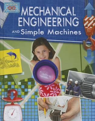 Mechanical Engineering and Simple Machines by Robert Snedden