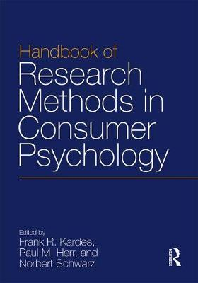 Handbook of Research Methods in Consumer Psychology by Frank R. Kardes