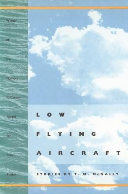 Low Flying Aircraft by T.M. McNally