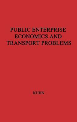 Public Enterprise and Transport Problems by Rick Kuhn