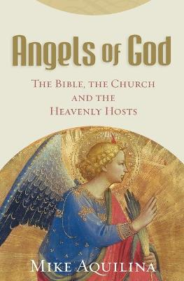 Angels of God by Mike Aquilina