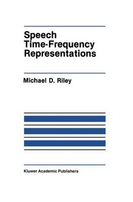 Speech Time-Frequency Representations by Michael D. Riley