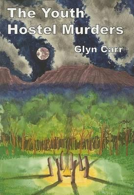 The Youth Hostel Murders by Glyn Carr