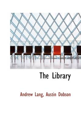 The Library by Austin Dobson Andrew Lang