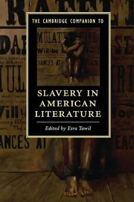 Cambridge Companion to Slavery in American Literature by Ezra Tawil