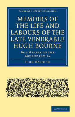 Memoirs of the Life and Labours of the Late Venerable Hugh Bourne book