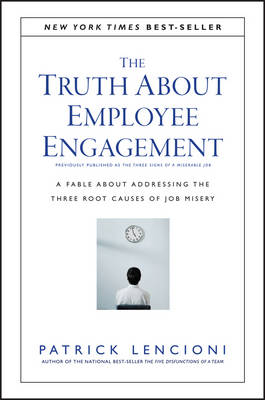 Truth About Employee Engagement by Patrick M. Lencioni
