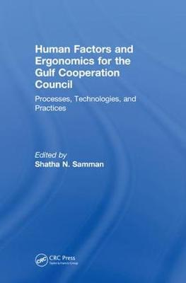 Human Factors and Ergonomics for the Gulf Cooperation Council by Shatha N. Samman