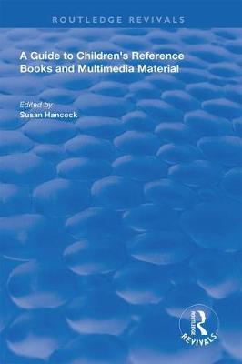 A Guide to Children's Reference Books and Multimedia Material by Susan Hancock