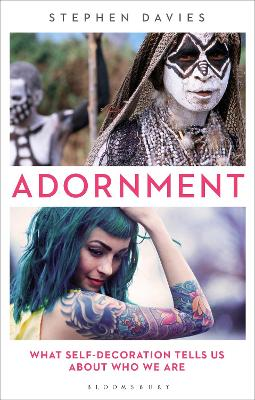 Adornment: What Self-Decoration Tells Us About Who We Are book