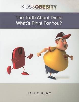 The Truth about Diets: What's Right for You by Jamie Hunt