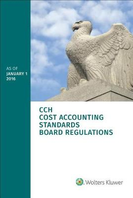 Cost Accounting Standards Board Regulations as of 01/2016 by