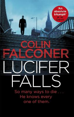 Lucifer Falls: The gripping authentic London crime thriller from the bestselling author by Colin Falconer