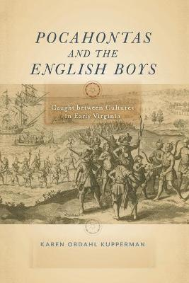 Pocahontas and the English Boys: Caught between Cultures in Early Virginia book