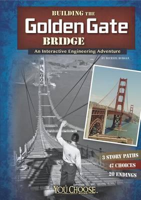 Building the Golden Gate Bridge: An Interactive Engineering Adventure book