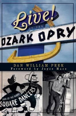 Live! at the Ozark Opry by Dan William Peek