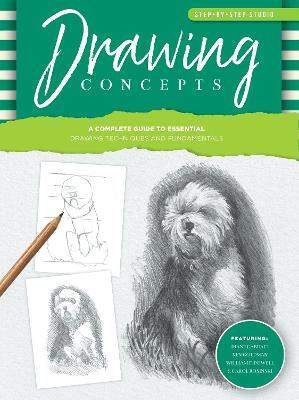 Step-by-Step Studio: Drawing Concepts: A complete guide to essential drawing techniques and fundamentals by Ken Goldman