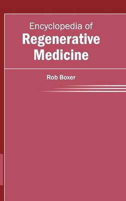 Encyclopedia of Regenerative Medicine by Rob Boxer