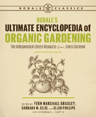 Rodale's Ultimate Encyclopedia of Organic Gardening by DEBORAH L. MARTIN