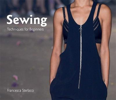 Sewing: Techniques for Beginners by Francesca Sterlacci