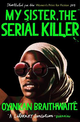 My Sister, the Serial Killer: The Sunday Times Bestseller book