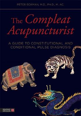 The Compleat Acupuncturist by William R. Morris