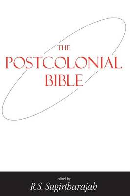 The Postcolonial Bible by R. S. Sugirtharajah
