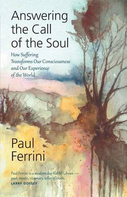 Answering the Call of the Soul by Paul Ferrini