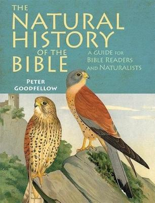 The Natural History of the Bible by Peter Goodfellow