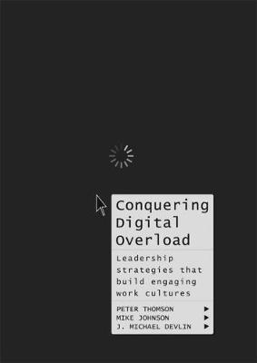 Conquering Digital Overload by Peter Thomson