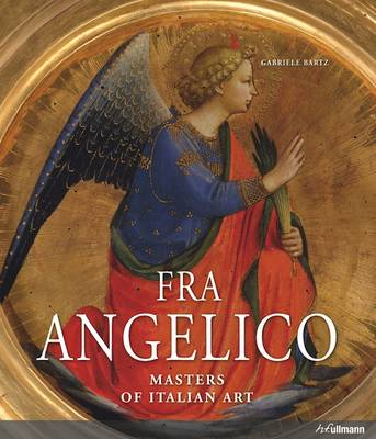 Masters of Italian Art: Fra Angelico by Gabriele Bartz