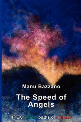 The Speed of Angels by Manu Bazzano