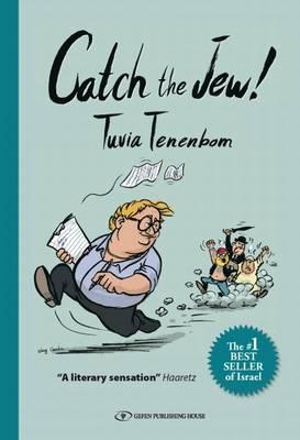 Catch the Jew! by Tuvia Tenenbom