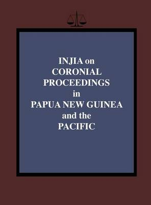 Injia on Coronial Proceedings in Papua New Guinea and the Pacific by Salamo Injia