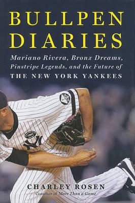 Bullpen Diaries by Charley Rosen