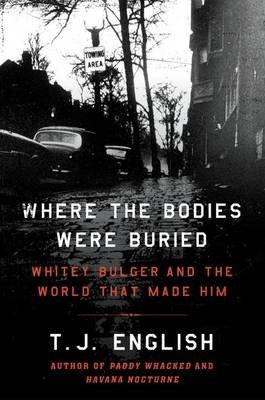 Where the Bodies Were Buried by T. J. English