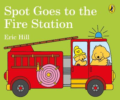 Spot Goes to the Fire Station book