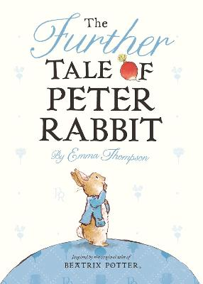 The Further Tale of Peter Rabbit by Emma Thompson