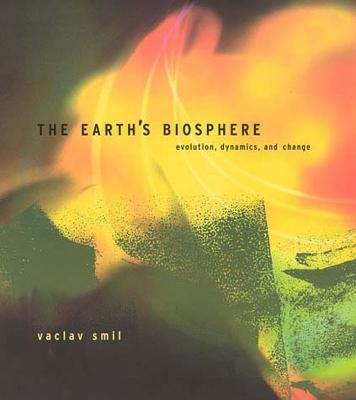 The Earth's Biosphere by Vaclav Smil