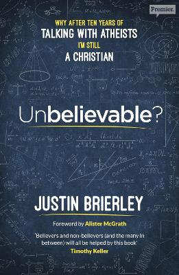 Unbelievable? by Justin Brierley