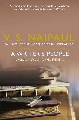 Writer's People by V. S. Naipaul