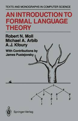 An Introduction to Formal Language Theory by Robert N Moll