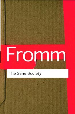 Sane Society by Erich Fromm