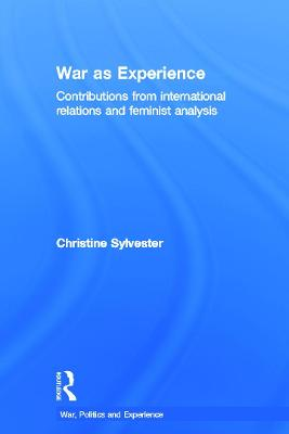 War as Experience by Christine Sylvester
