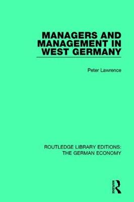 Managers and Management in West Germany by Peter Lawrence