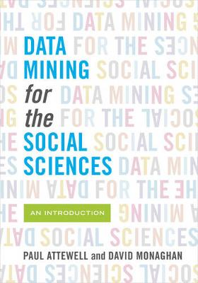Data Mining for the Social Sciences by Paul A. Attewell