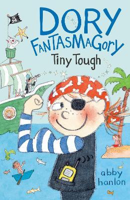 Dory Fantasmagory: Tiny Tough by Abby Hanlon