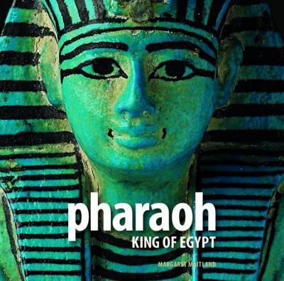 Pharaoh,King of Egypt by Margaret Todd Maitland