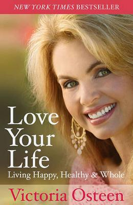 Love Your Life by Victoria Osteen