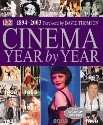 Cinema Year by Year 1894-2003 by DK